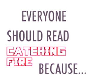 Everyone should read Catching Fire because... {book trailer contest}