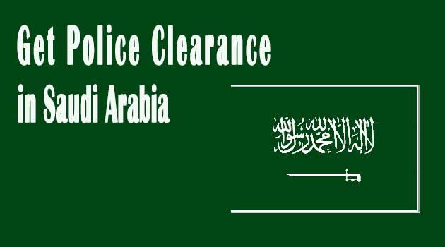 Kingdom of Saudi Arabia Police Clearance in Riyadh