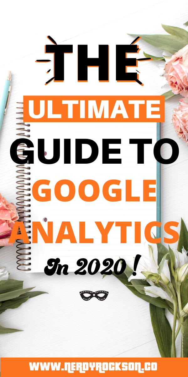 The Ultimate Guide to Google Analytics in 2020