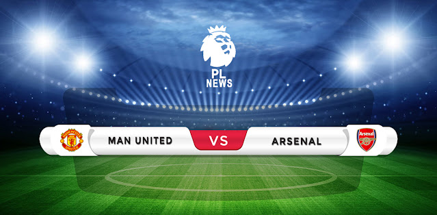 Manchester United vs Arsenal Prediction & Match Preview
