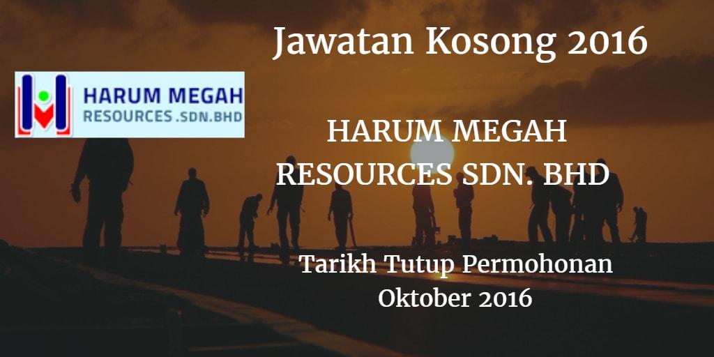 Jawatan Kosong HARUM MEGAH RESOURCES SDN. BHD Oktober 2016