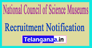 National Council of Science Museums NCSM Recruitment Notification 2017