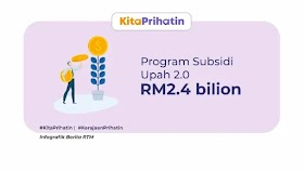 Program Subsidi Upah 2.0 -RM2.4 Bilion telah diperuntukkan untuk pihak majikan