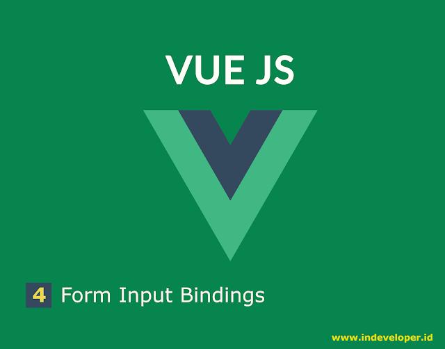 Tutorial Vue Js - Cara Membuat Form Input Bindings