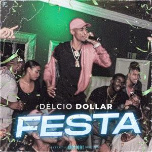 Delcio Dollar - Festa
