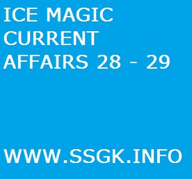 ICE MAGIC CURRENT AFFAIRS 28 - 29