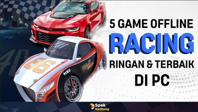 5 Game Balap Mobil Offline Ringan di PC