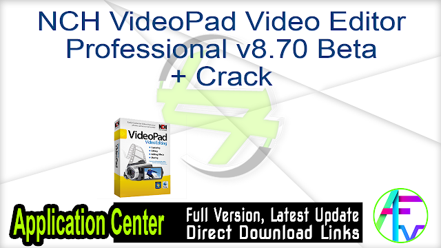 NCH VideoPad Video Editor Professional v8.70 Beta + Crack