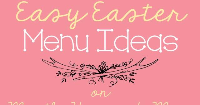 Easy easter menu ideas mostly homemade mom for Easy easter menu ideas