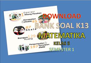 Soal Matematika Kelas 5 SD K13 Semester 1