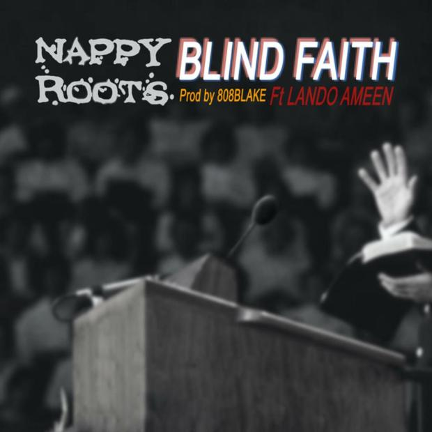 MP3: Nappy Roots – Blind Faith #Arewapublisize