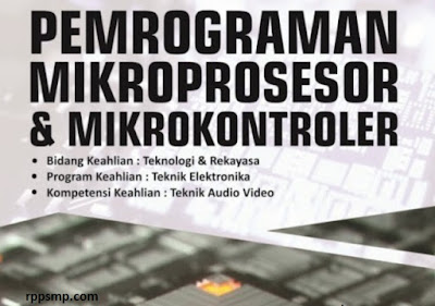 Rpp Pemrograman Mikroprosesor dan Mikrokontroler Kurikulum 2013 Revisi 2017/2018 SMK/MAK | 1 Lembar 2019/2020/2021 Kelas XI Semester 1 dan 2
