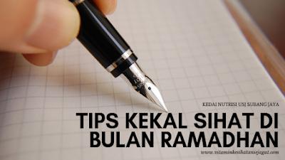 tips kekal sihat di bulan ramadan
