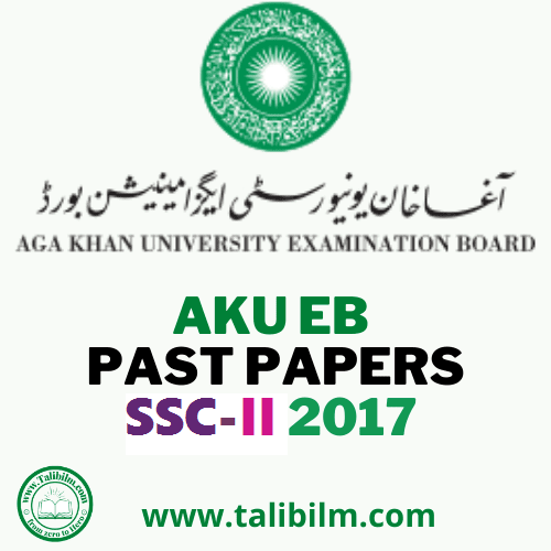 AKU-EB Solved Past papers SSC-II 2017