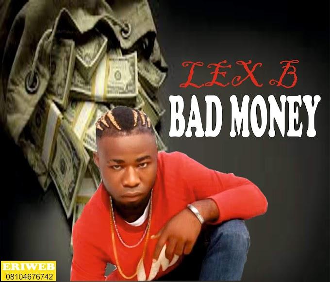 Music: Lex B - Bad Money