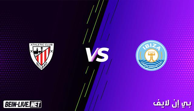 مشاهدة مباراة ايبيزا و أتلتيك بلباو بث مباشر اليوم بتاريخ 20-01-2021 في كأس ملك أسبانيا