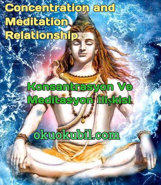 Konsantrasyon Ve Meditasyon İlişkisi