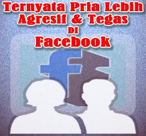 Dibanding Wanita, Ternyata Pria Lebih Agresif dan Tegas di Facebook