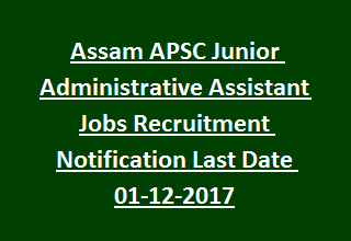 Assam APSC Junior Administrative Assistant Jobs Recruitment Notification