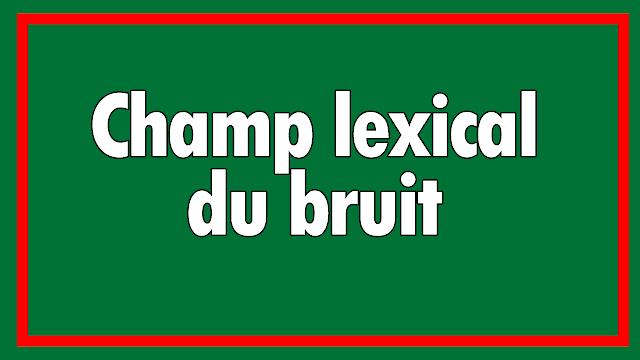 Champ lexical du bruit