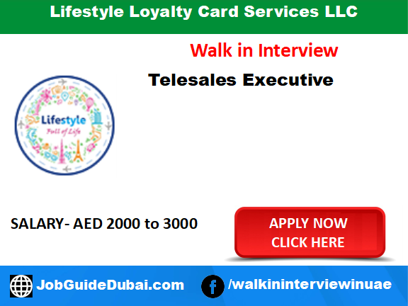 Walk in job in Dubai for Tele sales executive Lifestyle Loyalty Card Services LLC