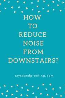 reduce noise downstairs