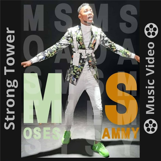 Music: Strong Tower - Moses Sammy
