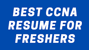 Best CCNA Resume For Freshers