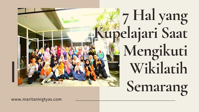 7 Hal yang Kupelajari Saat Mengikuti Wikilatih Semarang