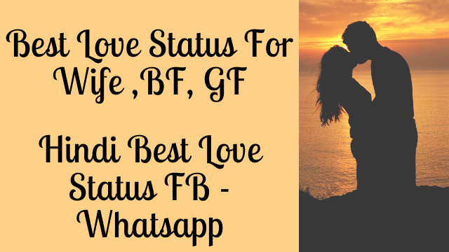 Best Love Status For Wife BF GF- Hindi Best Love Status FB Whatsapp