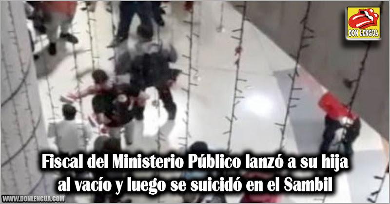 Fiscal del Ministerio Público lanzó a su hija al vacío y luego se suicidó en el Sambil
