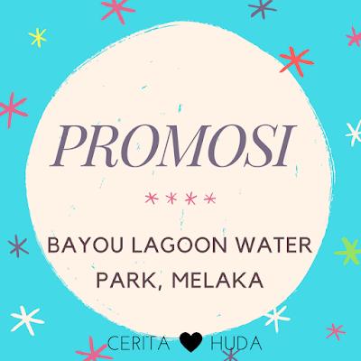Promosi Tiket Bayou Lagoon Melaka serendah RM10