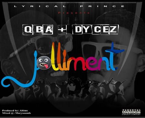 [NEW MUSIC] Qba +Dycez JOLLIMENT
