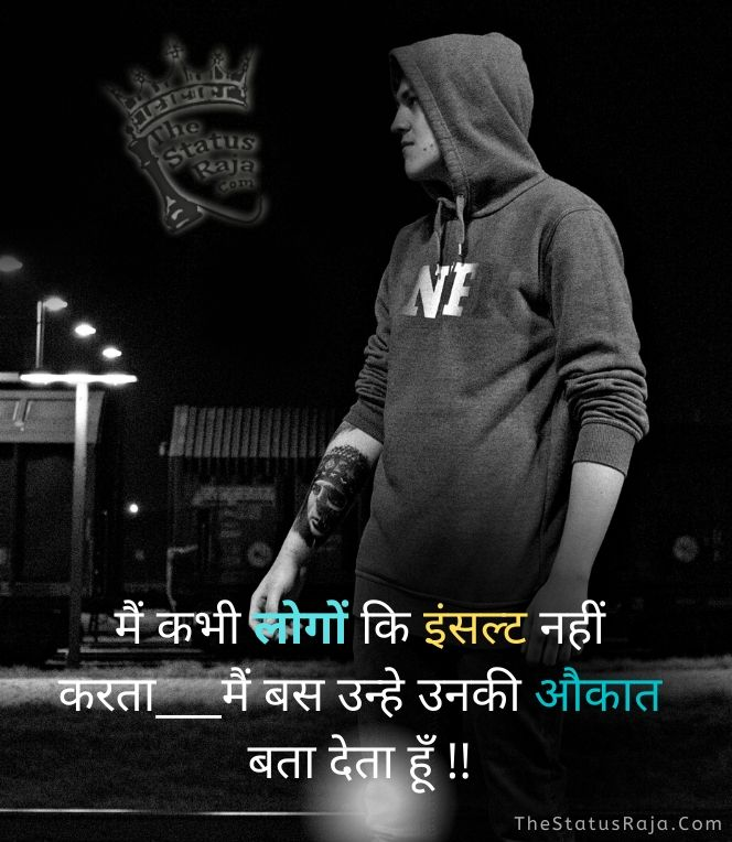 Boy Attitude Status hindi __main bas unhe Unkee aukaat bata deta hoon !!