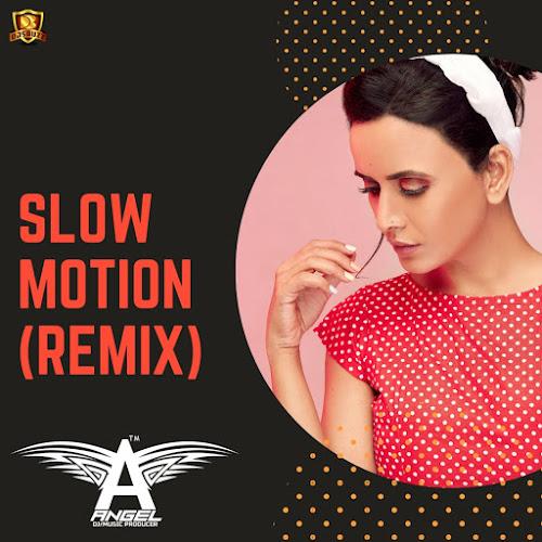 Slow Motion (Remix) – DJ Angel