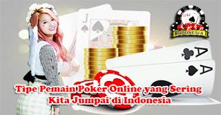 Tipe Pemain Poker Online yang Sering Kita Jumpai di Indonesia