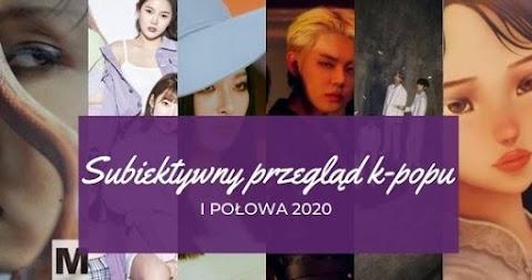 Subiektywny przegląd k-popu - I połowa 2020