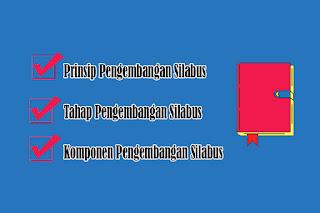 Prinsip Silabus, Tahap Silabus dan Komponen Pengembangan Silabus