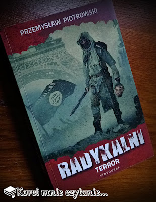 """Przemysław Piotrowski """"Radykalni. Terror"""""""