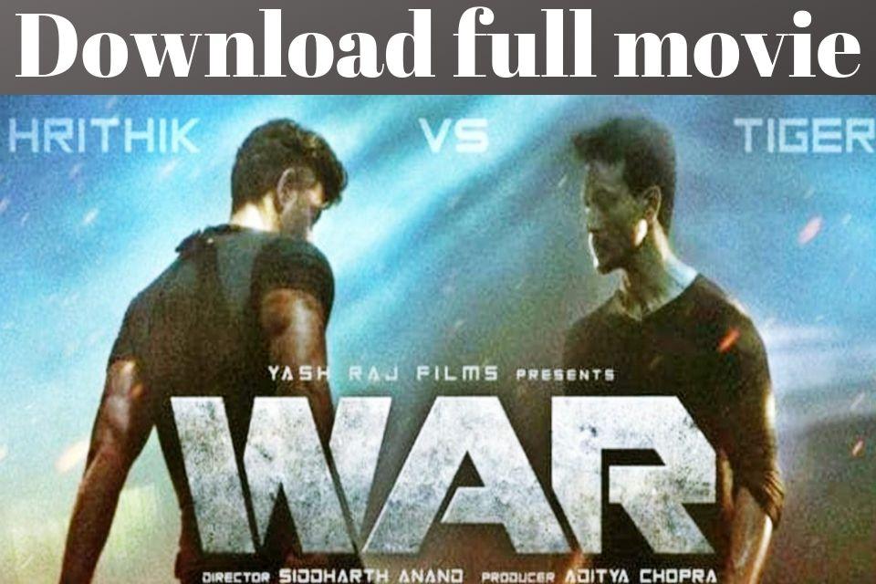 War Full Movie Download 2019