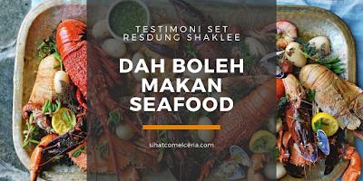 Testimoni Set Resdung Shaklee - Dah Boleh Makan Seafood