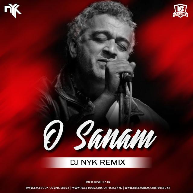 O Sanam – Lucky Ali (DJ NYK Remix)