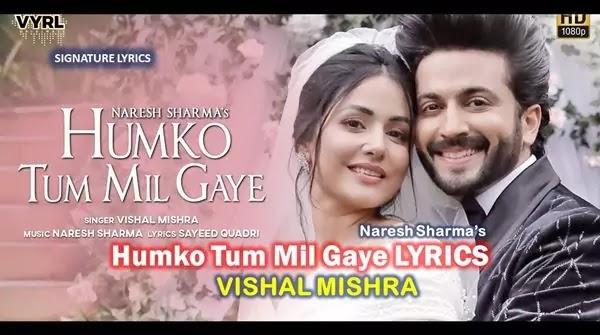 Humko Tum Mil Gaye Lyrics - VISHAL MISHRA