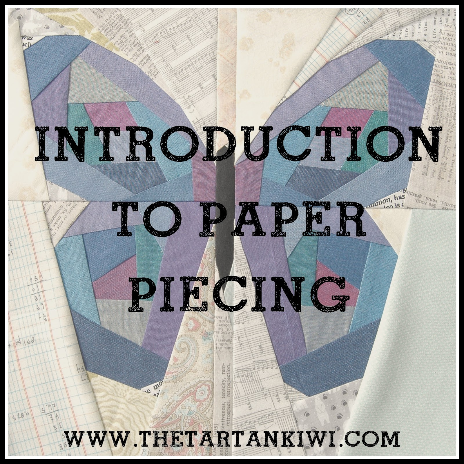 Introduction to Paper Piecing- The Tartankiwi