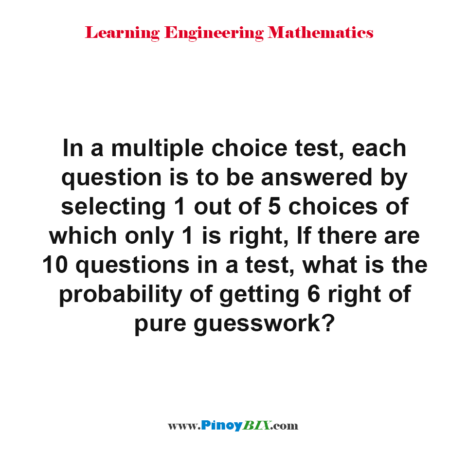 What is the probability of getting 6 right of pure guesswork?