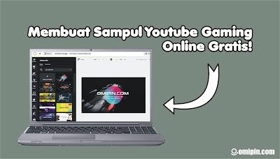 Cara Membuat Sampul Youtube Gaming Online Gratis Tanpa Aplikasi Tambahan