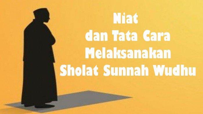 Niat Sholat Sunnah Syukril Wudhu Lengkap Arab Latin dan Artinya