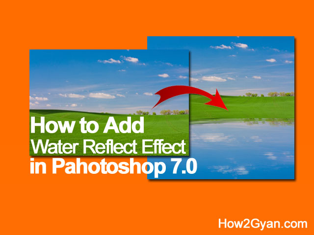 how-to-create-water-reflection-effect-in-photoshop-7.0