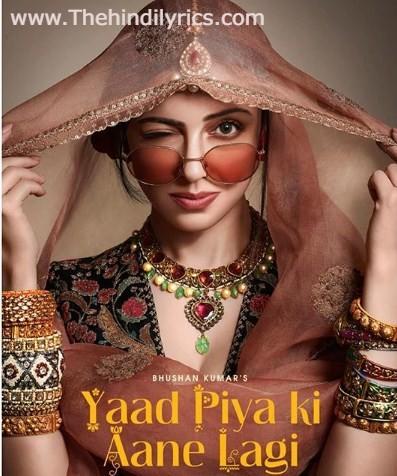 YAAD PIYA KI AANE LAGI LYRICS – Neha Kakkar (2019)