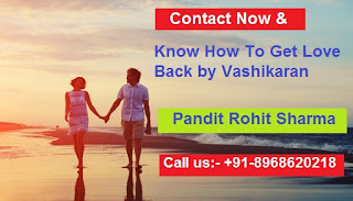 How to get Love Back by Vashikaran